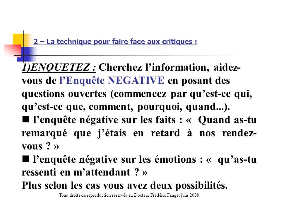 2 – La technique pour faire face aux critiques :