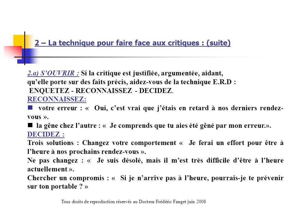 2 – La technique pour faire face aux critiques : (suite)