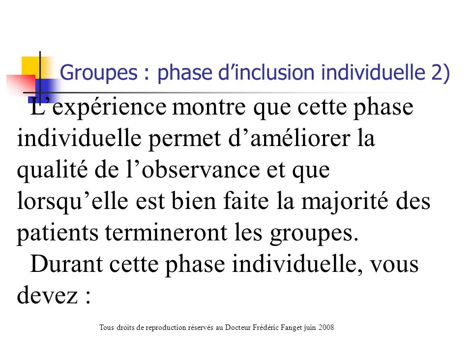 Groupes : phase d'inclusion individuelle 2)