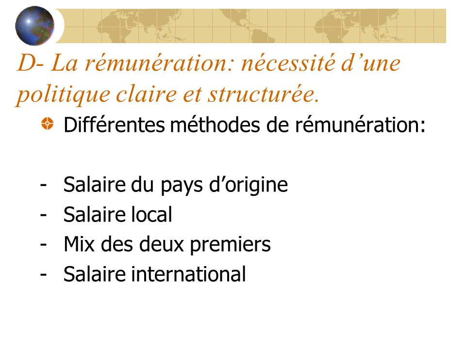 D- La rémunération: nécessité d'une politique claire et structurée.