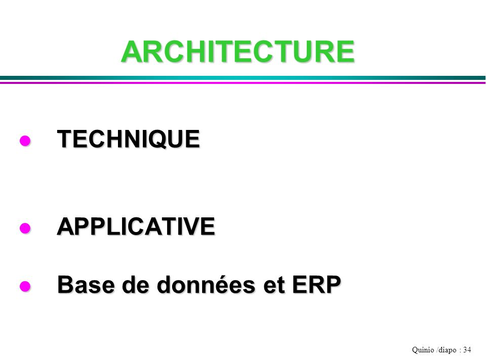 ARCHITECTURE TECHNIQUE APPLICATIVE Base de données et ERP