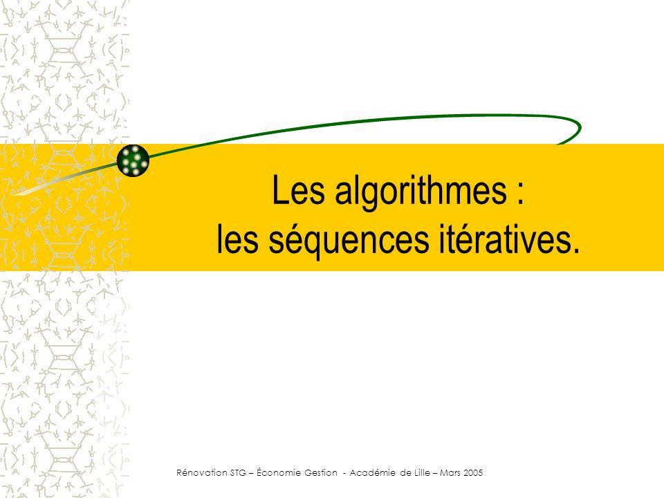 Les algorithmes : les séquences itératives.