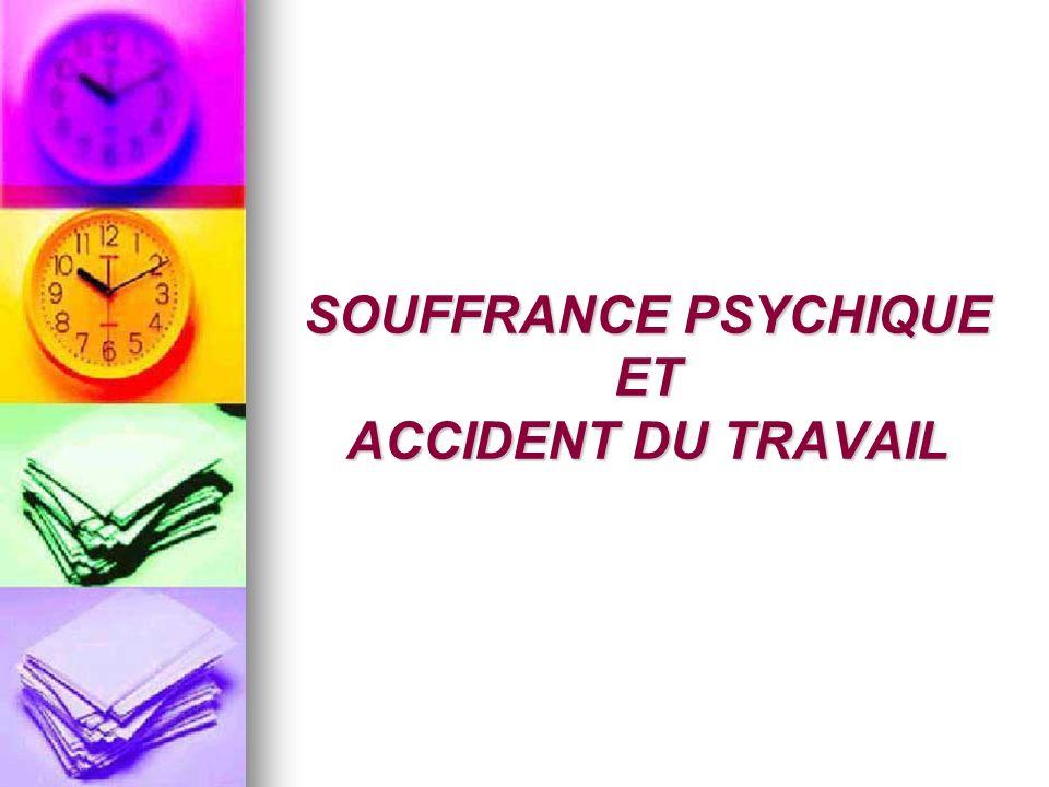 SOUFFRANCE PSYCHIQUE ET ACCIDENT DU TRAVAIL