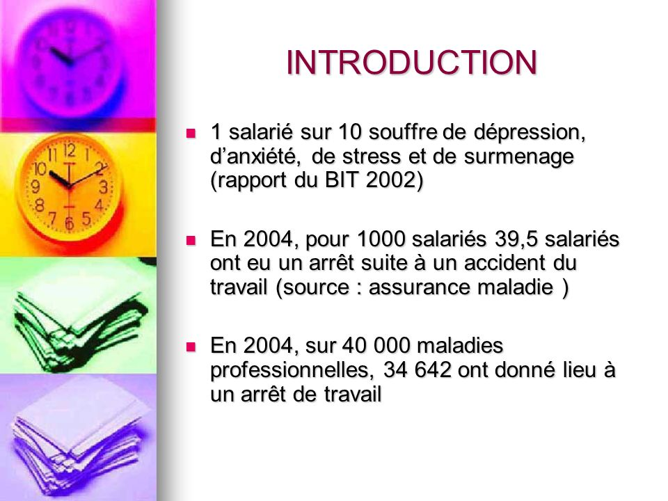 INTRODUCTION 1 salarié sur 10 souffre de dépression, d'anxiété, de stress et de surmenage (rapport du BIT 2002)
