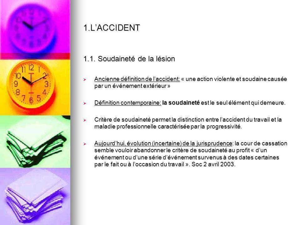 1.L'ACCIDENT 1.1. Soudaineté de la lésion