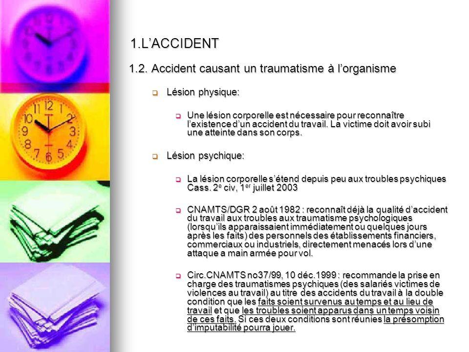1.L'ACCIDENT 1.2. Accident causant un traumatisme à l'organisme
