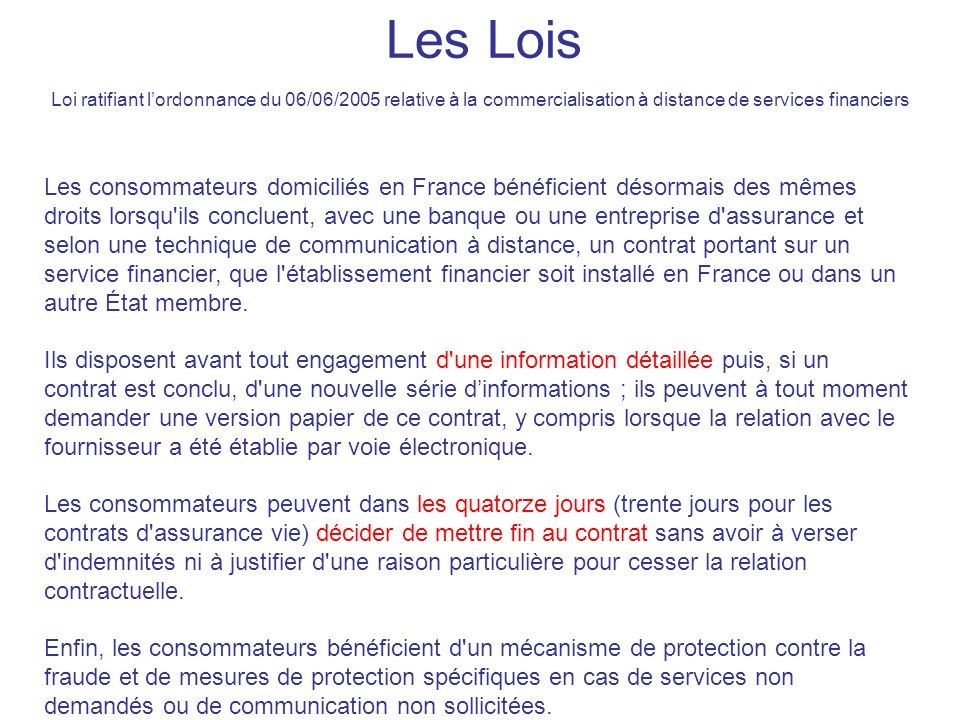 Les Lois Loi ratifiant l'ordonnance du 06/06/2005 relative à la commercialisation à distance de services financiers.