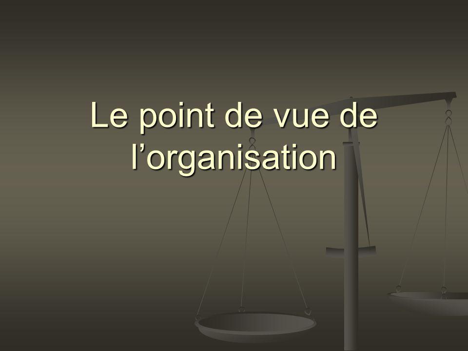 Le point de vue de l'organisation