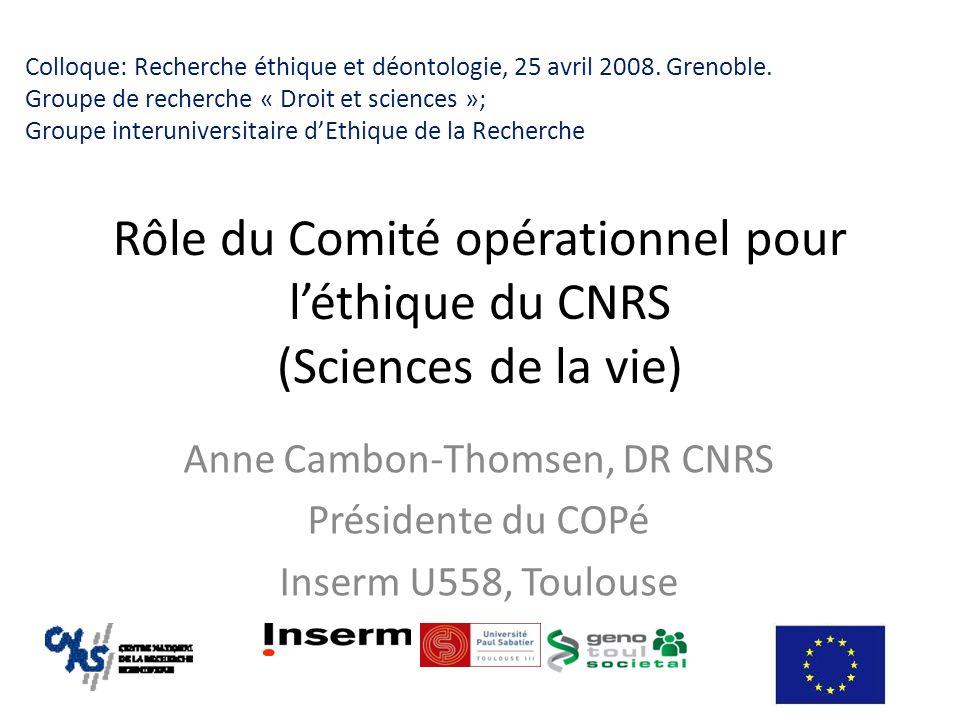 Anne Cambon-Thomsen, DR CNRS Présidente du COPé Inserm U558, Toulouse