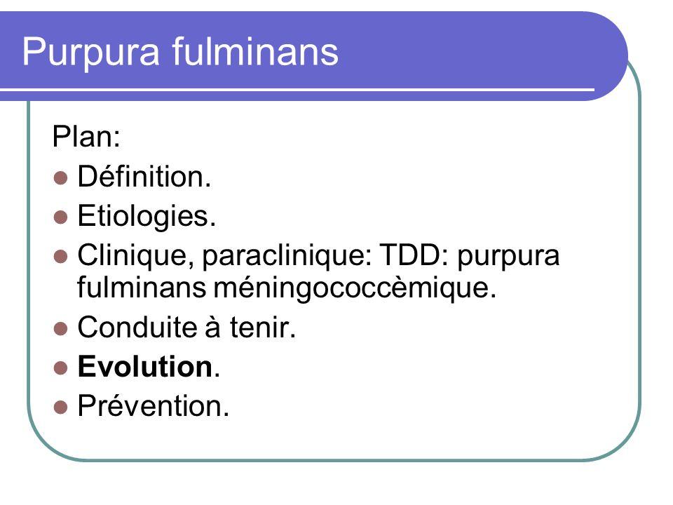 Purpura fulminans Plan: Définition. Etiologies.