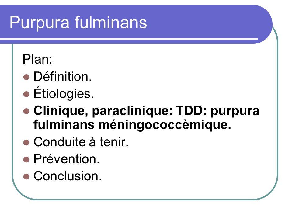 Purpura fulminans Plan: Définition. Étiologies.