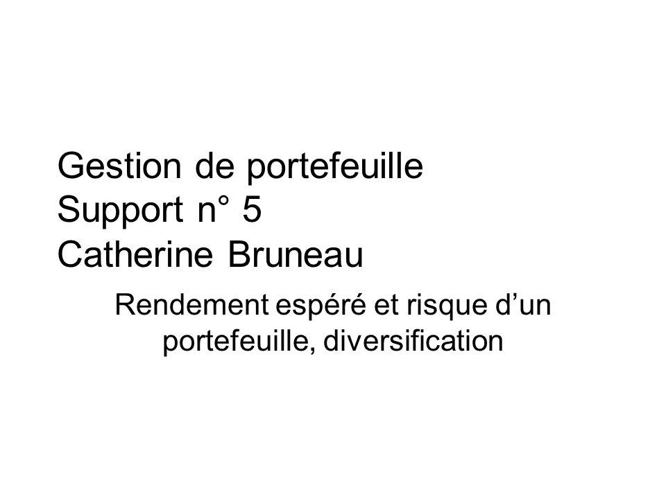 Gestion de portefeuille Support n° 5 Catherine Bruneau