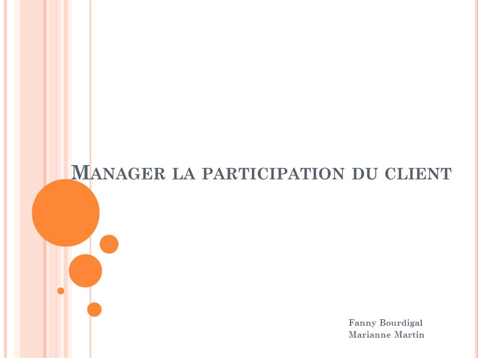 Manager la participation du client
