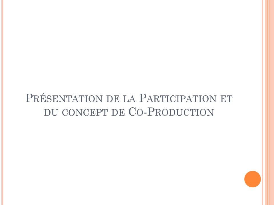 Présentation de la Participation et du concept de Co-Production