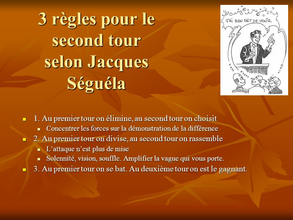 3 règles pour le second tour selon Jacques Séguéla