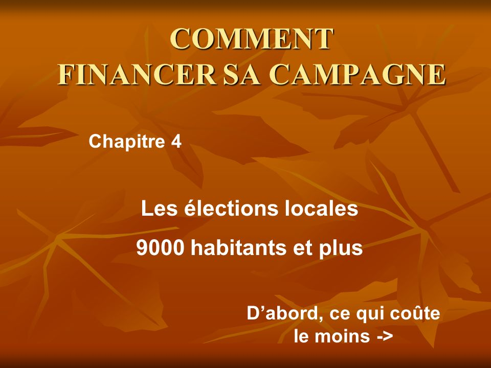 COMMENT FINANCER SA CAMPAGNE