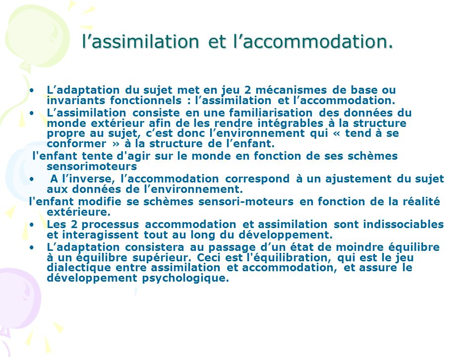 l'assimilation et l'accommodation.
