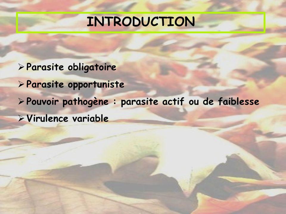 INTRODUCTION Parasite obligatoire Parasite opportuniste