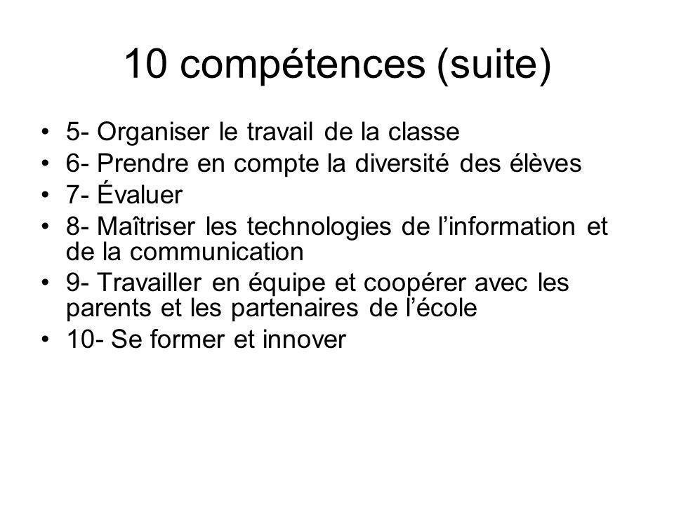 10 compétences (suite) 5- Organiser le travail de la classe