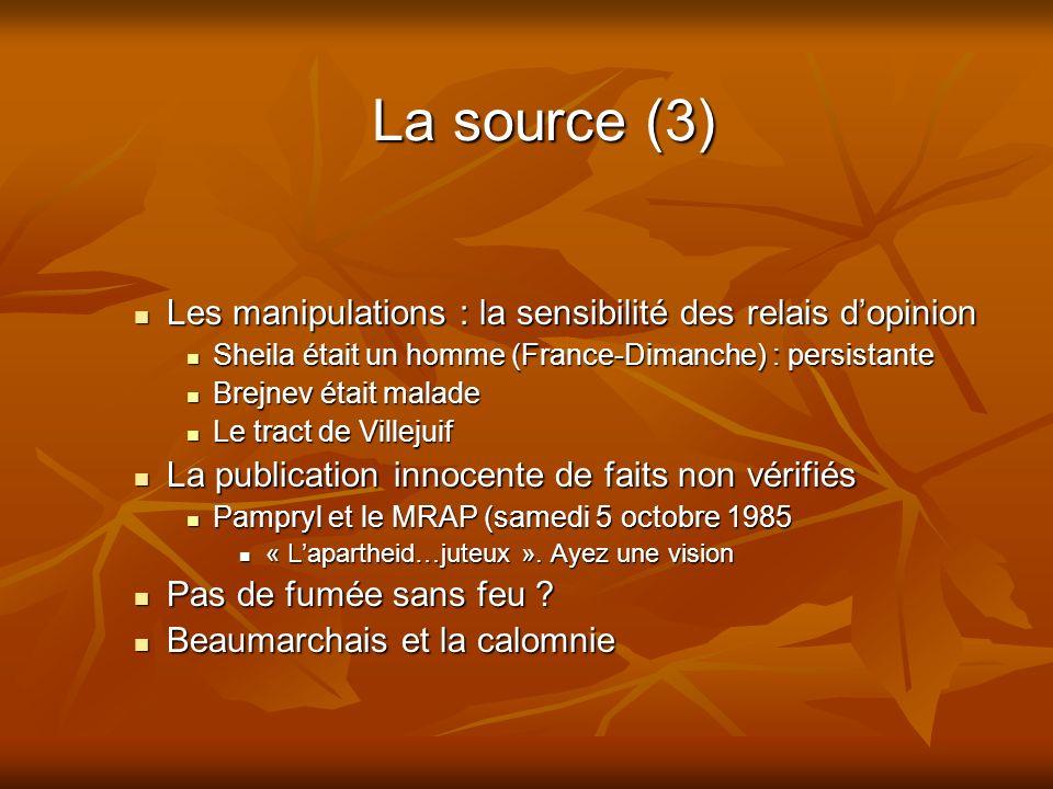 La source (3) Les manipulations : la sensibilité des relais d'opinion