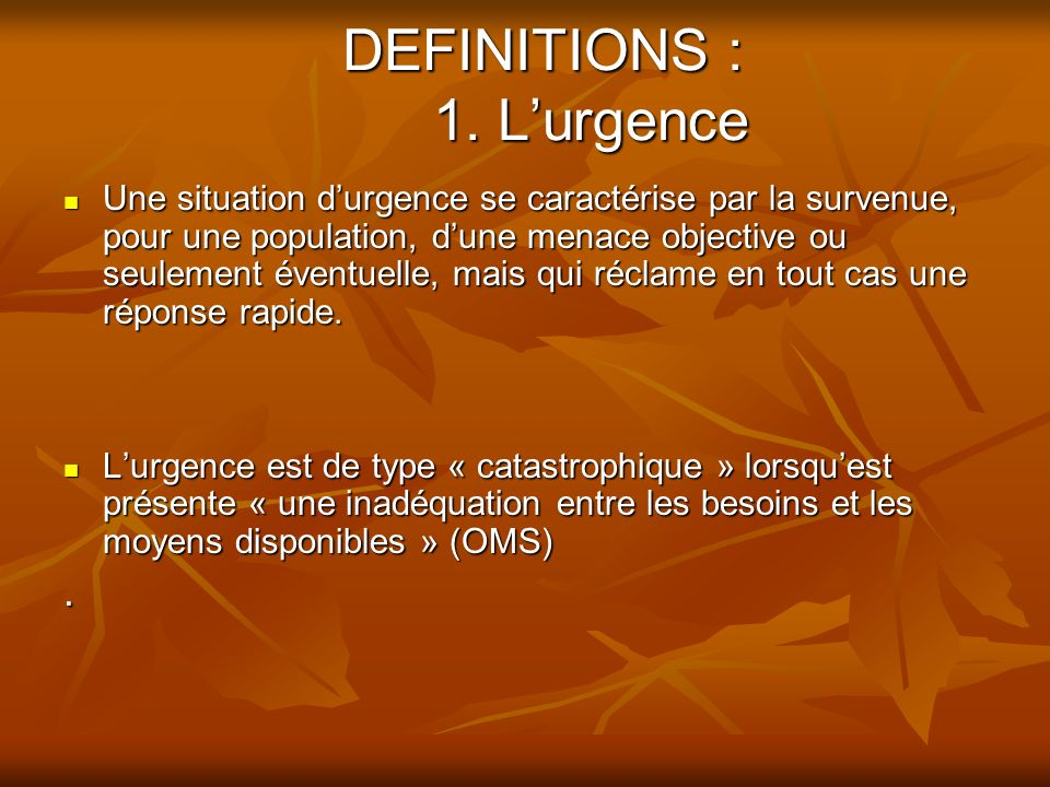 DEFINITIONS : 1. L'urgence