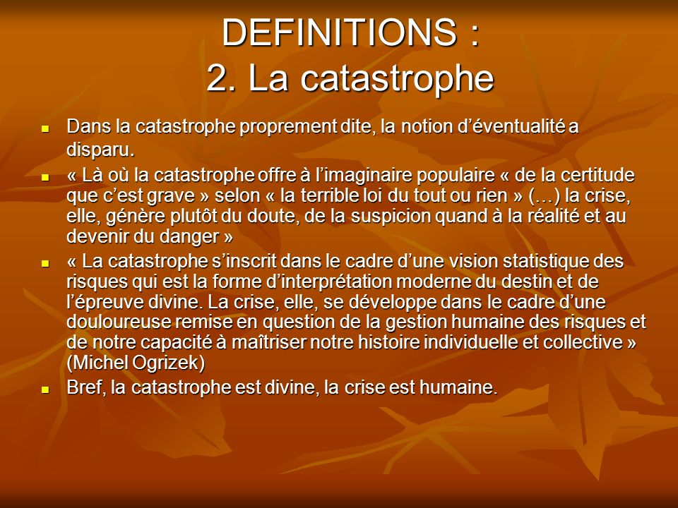 DEFINITIONS : 2. La catastrophe