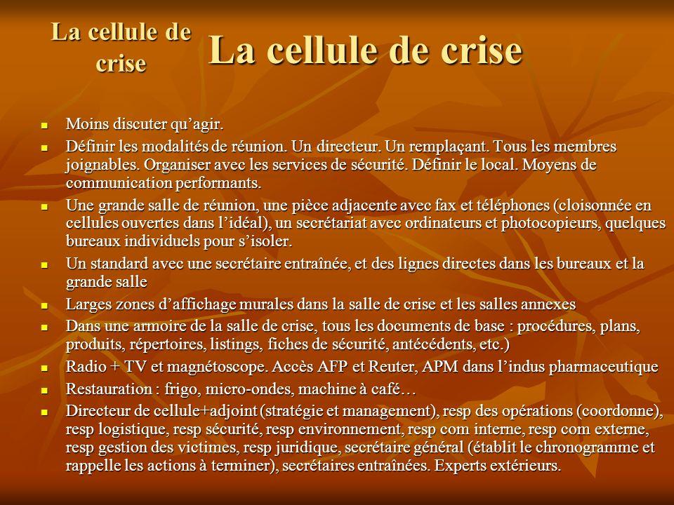 La cellule de crise La cellule de crise Moins discuter qu'agir.