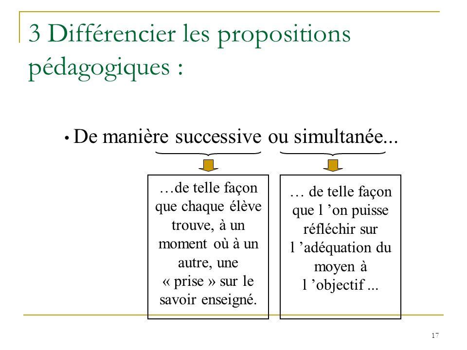 3 Différencier les propositions pédagogiques :
