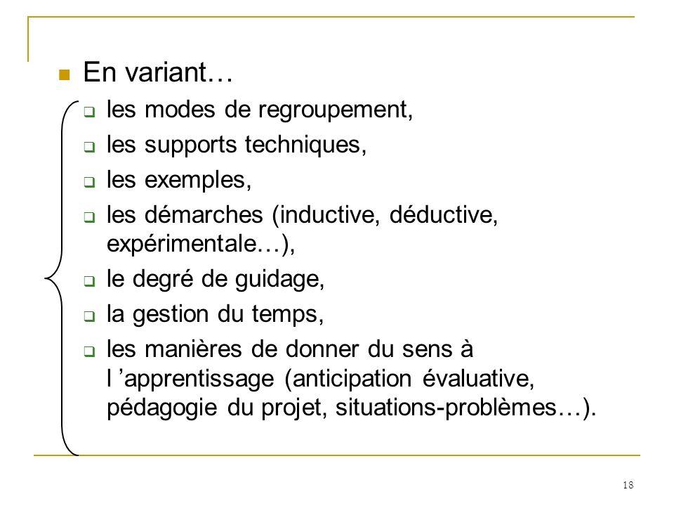 En variant… les modes de regroupement, les supports techniques,