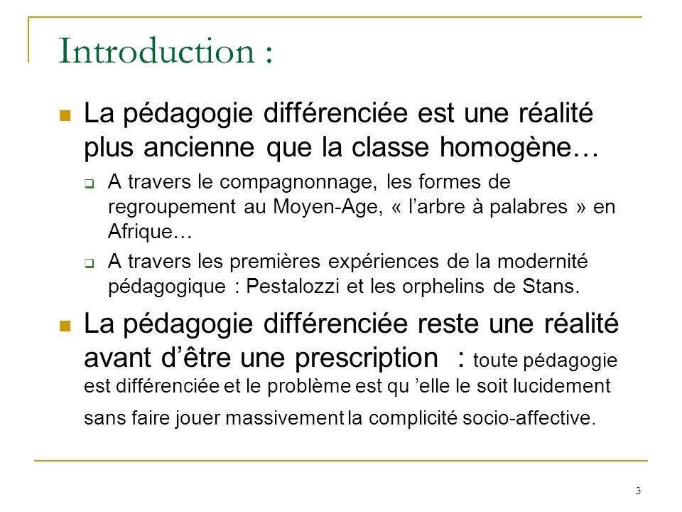 Introduction : La pédagogie différenciée est une réalité plus ancienne que la classe homogène…