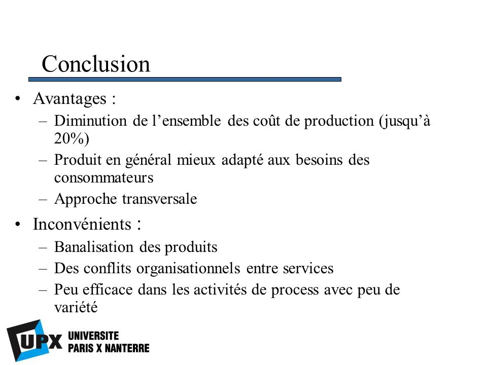 Conclusion Avantages : Inconvénients :