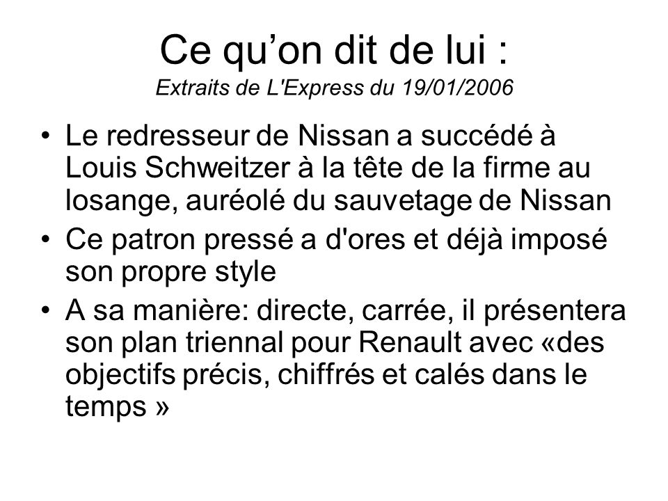 Ce qu'on dit de lui : Extraits de L Express du 19/01/2006