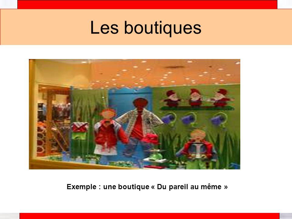 Exemple : une boutique « Du pareil au même »