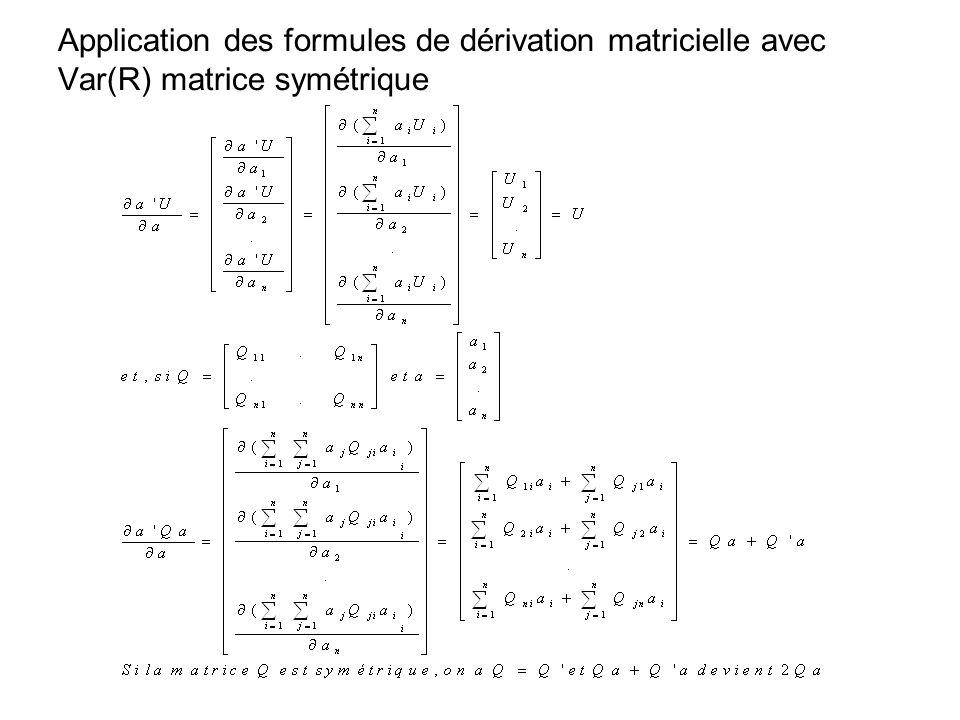 Application des formules de dérivation matricielle avec Var(R) matrice symétrique