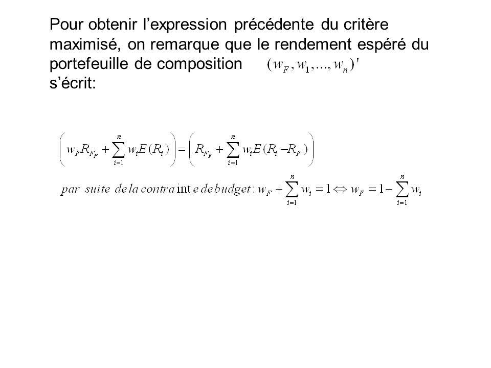 Pour obtenir l'expression précédente du critère maximisé, on remarque que le rendement espéré du portefeuille de composition s'écrit: