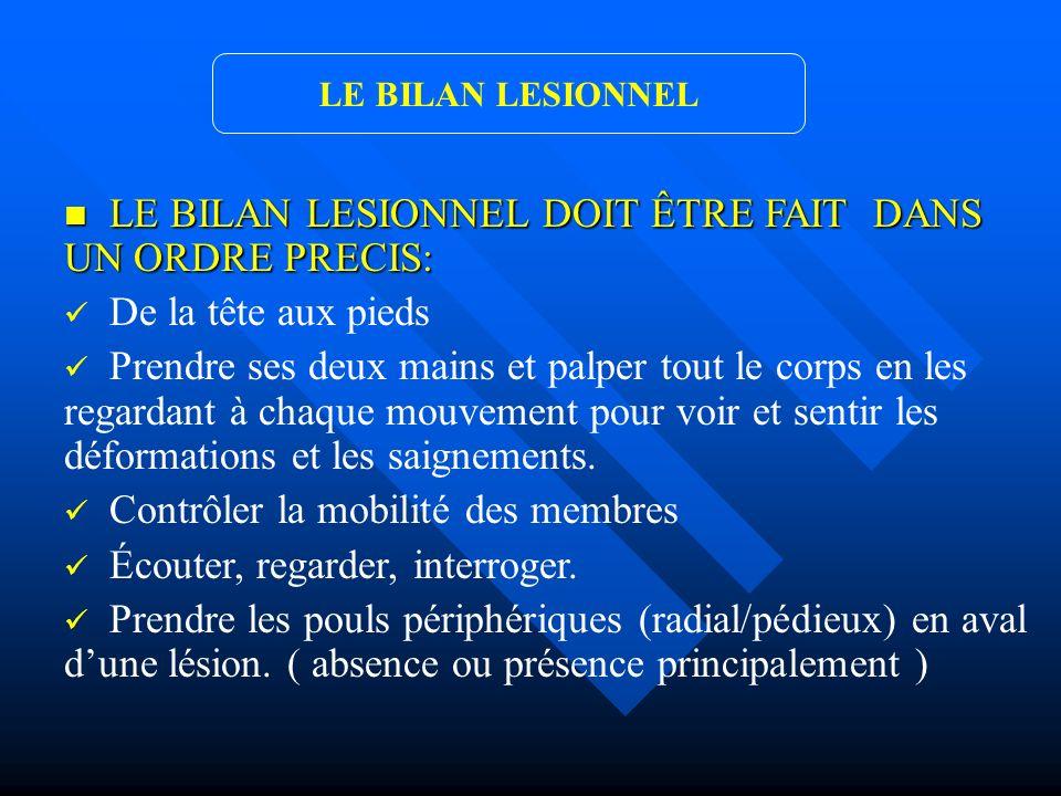 LE BILAN LESIONNEL DOIT ÊTRE FAIT DANS UN ORDRE PRECIS: