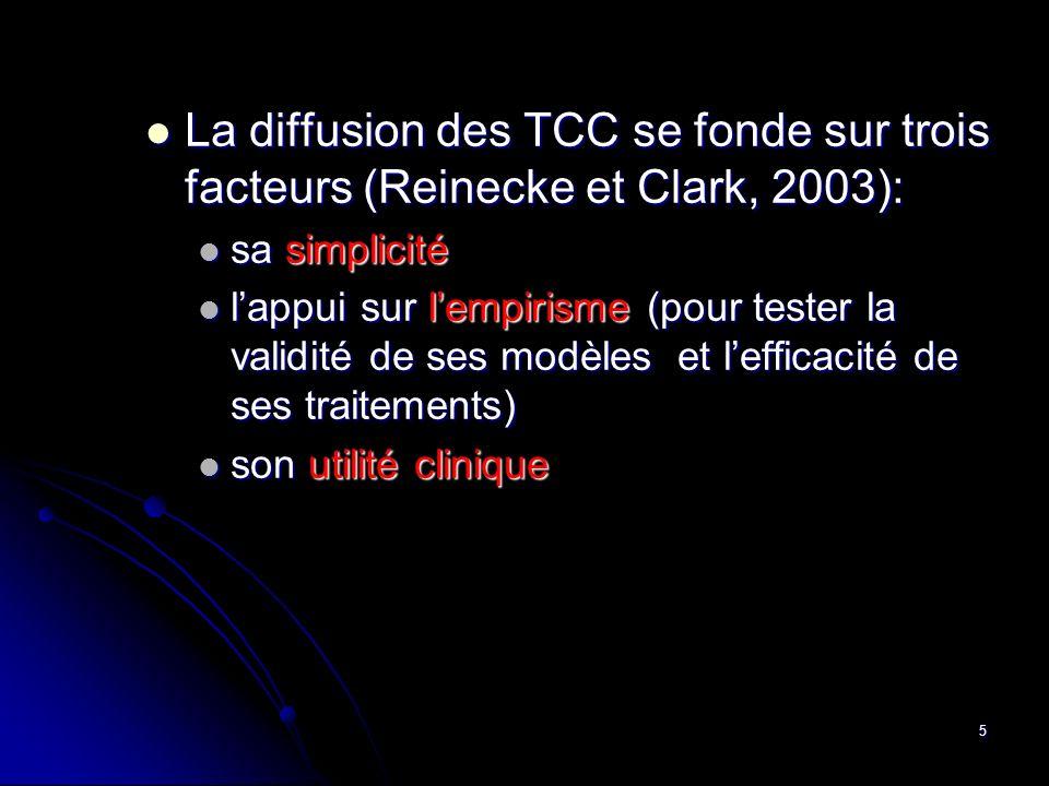 La diffusion des TCC se fonde sur trois facteurs (Reinecke et Clark, 2003):