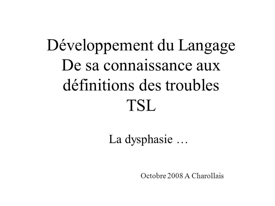 La dysphasie … Octobre 2008 A Charollais