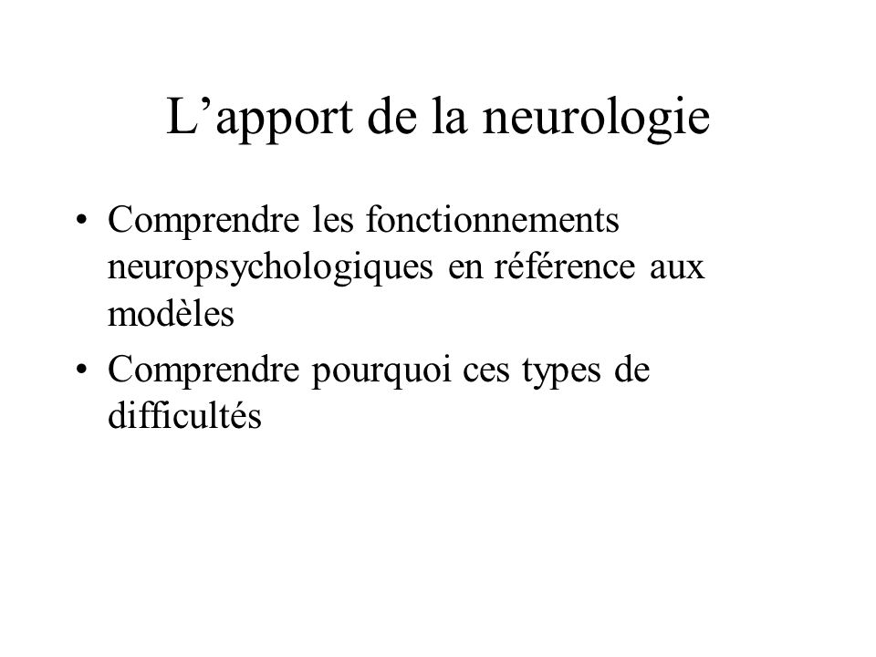 L'apport de la neurologie