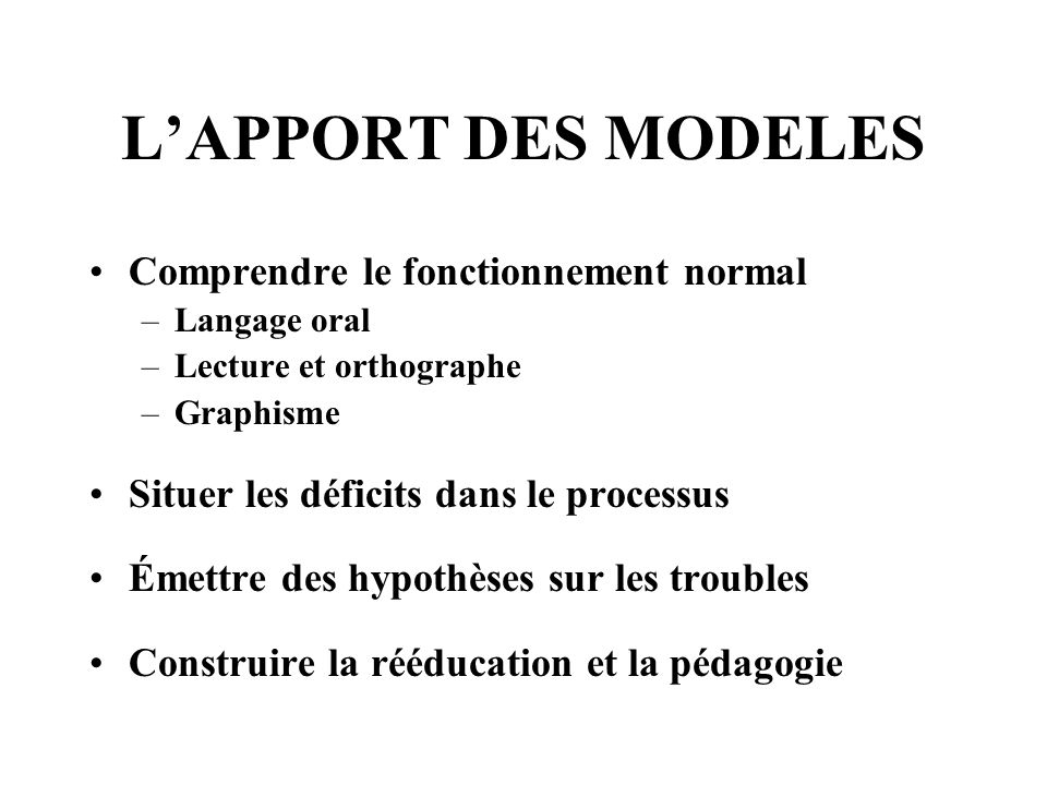 L'APPORT DES MODELES Comprendre le fonctionnement normal
