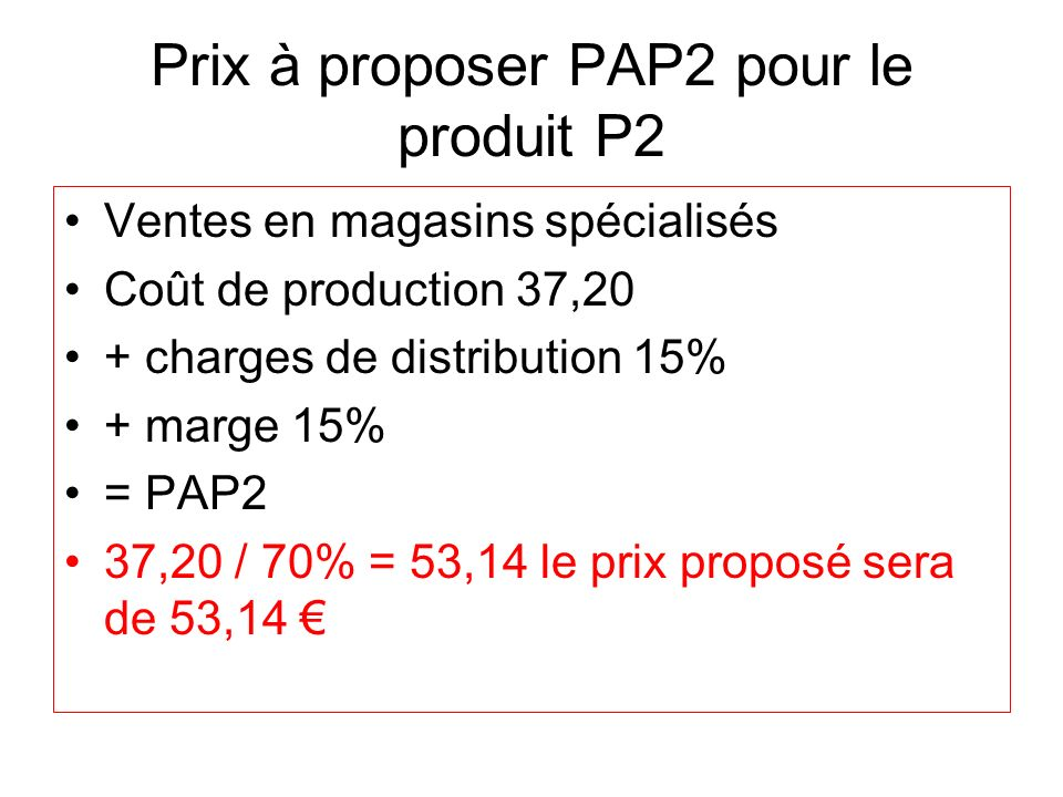 Prix à proposer PAP2 pour le produit P2