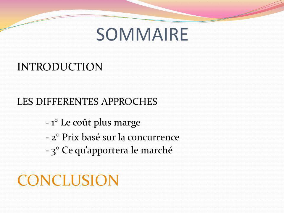 SOMMAIRE - 1° Le coût plus marge CONCLUSION INTRODUCTION