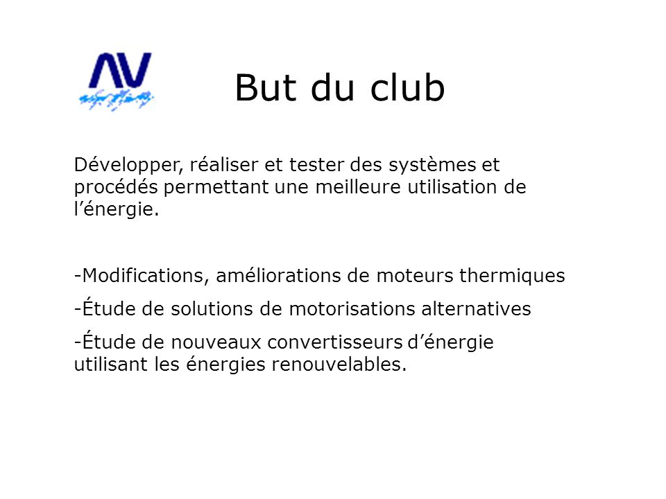 But du club Développer, réaliser et tester des systèmes et procédés permettant une meilleure utilisation de l'énergie.