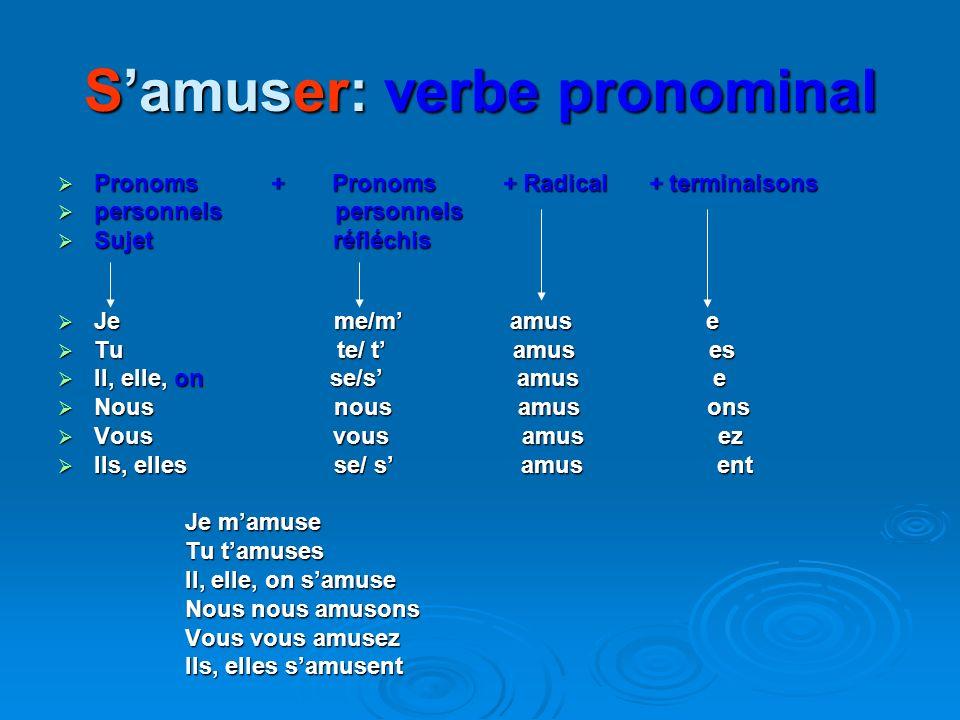 S'amuser: verbe pronominal