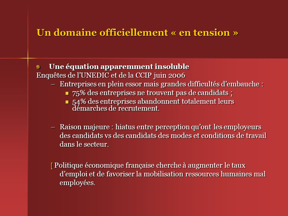 Un domaine officiellement « en tension »
