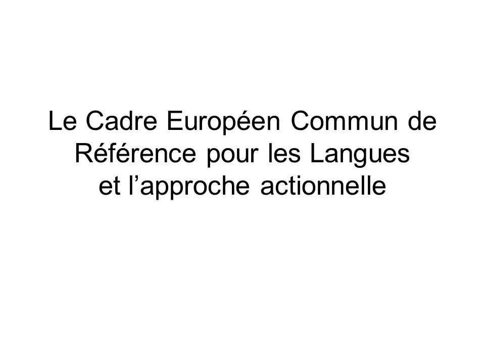 Le Cadre Européen Commun de Référence pour les Langues et l'approche actionnelle