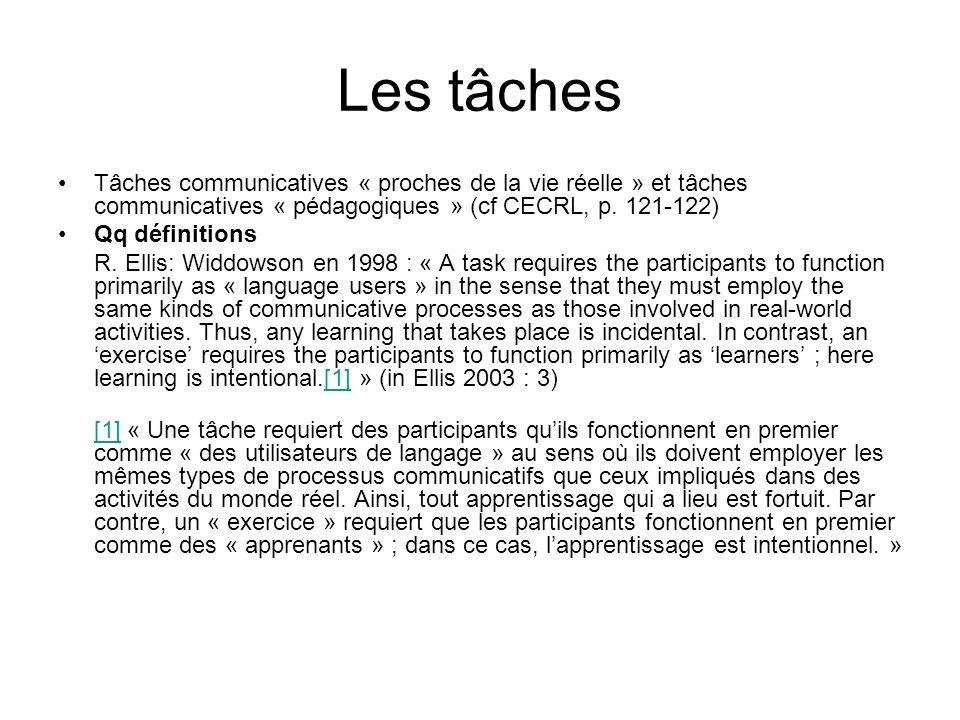 Les tâches Tâches communicatives « proches de la vie réelle » et tâches communicatives « pédagogiques » (cf CECRL, p. 121-122)