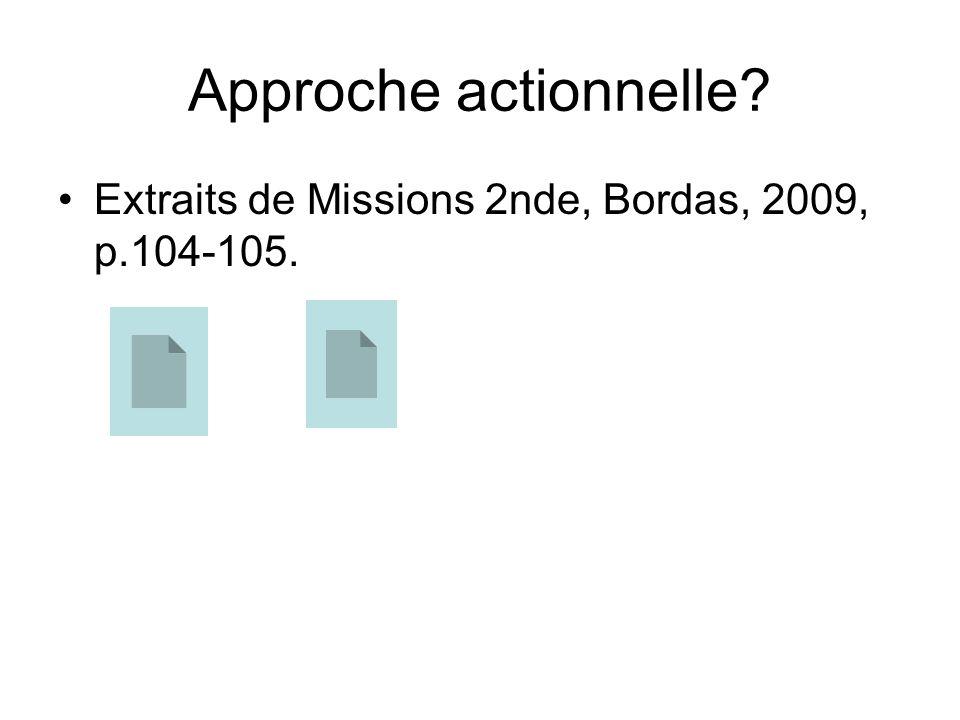 Approche actionnelle Extraits de Missions 2nde, Bordas, 2009, p.104-105.