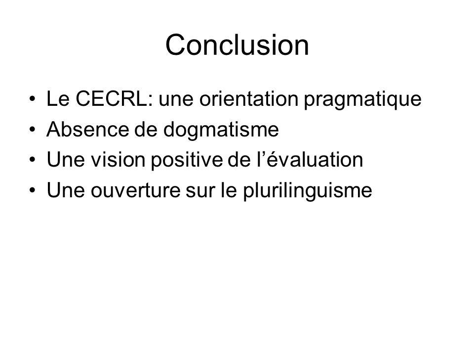 Conclusion Le CECRL: une orientation pragmatique Absence de dogmatisme