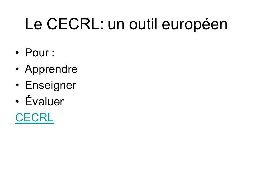 Le CECRL: un outil européen